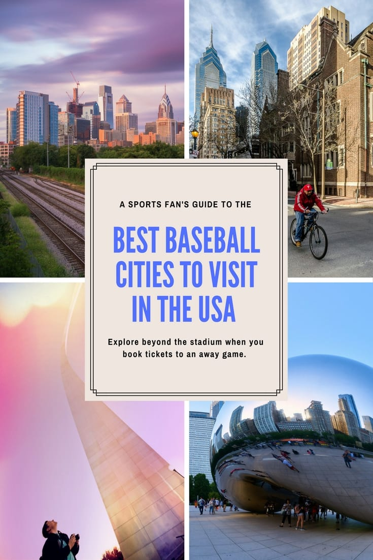 A Guide to the Best Baseball Cities in the USA - Ideal for a family or friends getaway, make your trip about more than just the stadium experience